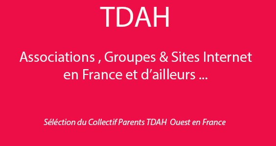 TDAH – Associations & Sites Internet en France & d'ailleurs