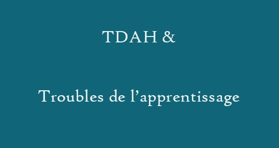TDAH – Troubles de l'apprentissage