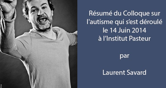 Résumé du Colloque sur l'autisme par Laurent Savard