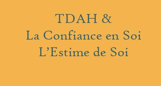 TDAH – Confiance en soi et estime de soi