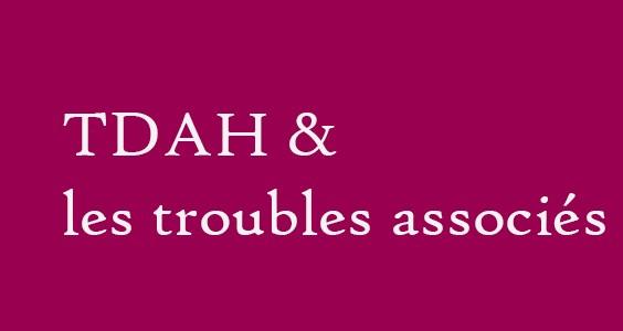 Les troubles associés – TDAH