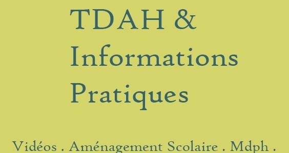 Déficit de l'attention avec ou sans Hyperactivité – TDAH – Informations pratiques