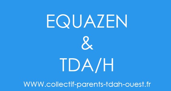 EQUAZEN & TDAH ( Articles – Description – Témoignages …)
