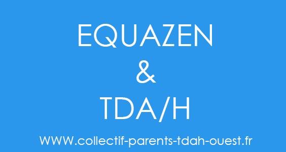 EQUAZEN & TDAH ( Articles – Description – Témoignages …)