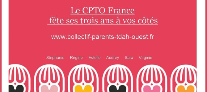 Les 3 ans du « Collectif Parents TDAH Ouest » – CPTO France